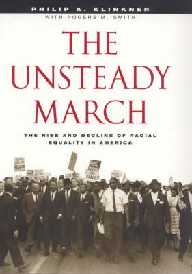 The Unsteady March: The Rise and Decline of Racial Equality in America (Hardback)