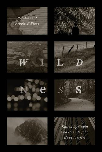 Wildness: Relations of People and Place (Paperback)