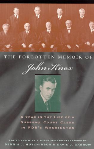 The Forgotten Memoir of John Knox: A Year in the Life of a Supreme Court Clerk in FDR's Washington (Paperback)