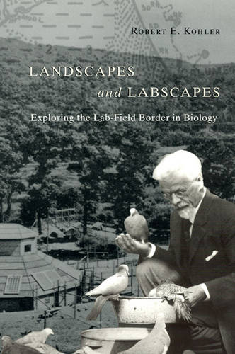 Landscapes and Labscapes: Exploring the Lab-field Border in Biology (Paperback)