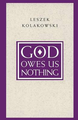 God Owes Us Nothing: Brief Remarks on Pascal's Religion and on the Spirit of Jansenism (Paperback)
