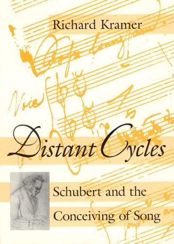 Distant Cycles: Schubert and the Conceiving of Song (Paperback)