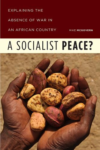 A Socialist Peace?: Explaining the Absence of War in an African Country (Paperback)