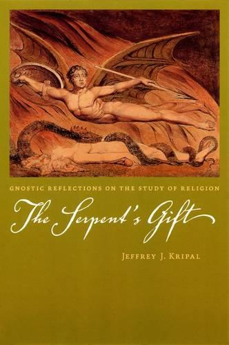 Serpent's Gift: Gnostic Reflections on the Study of Religion (Hardback)
