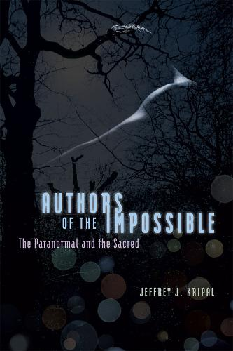 Authors of the Impossible: The Paranormal and the Sacred (Paperback)