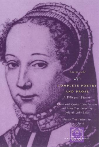 Complete Poetry and Prose: A Bilingual Edition - Other Voice in Early Modern Europe (Hardback)