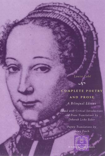 Complete Poetry and Prose: A Bilingual Edition - Other Voice in Early Modern Europe (Paperback)