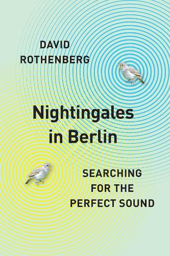 Nightingales in Berlin: Searching for the Perfect Sound (Hardback)