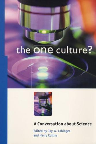 The One Culture?: A Conversation About Science (Hardback)