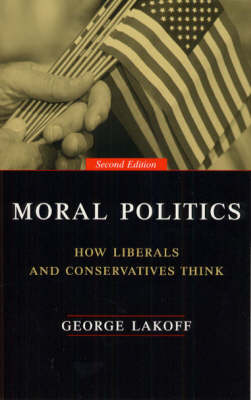 Moral Politics: How Liberals and Conservatives Think (Paperback)