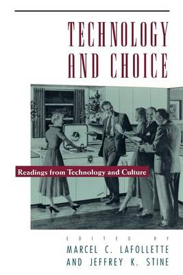 """Technology and Choice: Readings from """"Technology and Culture"""" (Paperback)"""