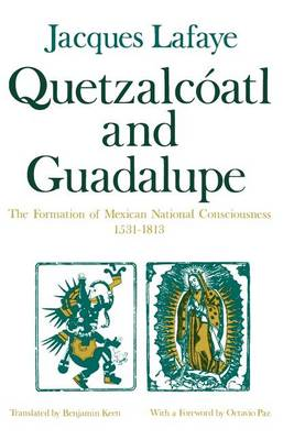 Quetzalcoatl and Guadalupe: The Formation of Mexican National Consciousness, 1531-1813 (Paperback)