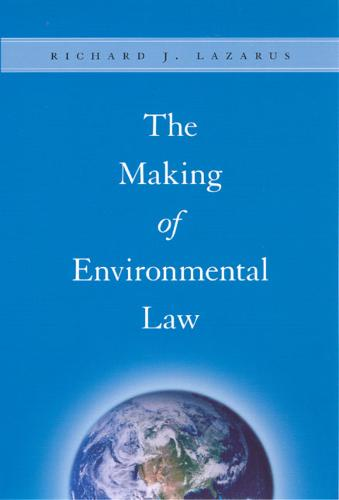 The Making of Environmental Law (Paperback)