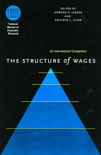 The Structure of Wages: An International Comparison - National Bureau of Economic Research - Comparative Labor Markets S. (Hardback)