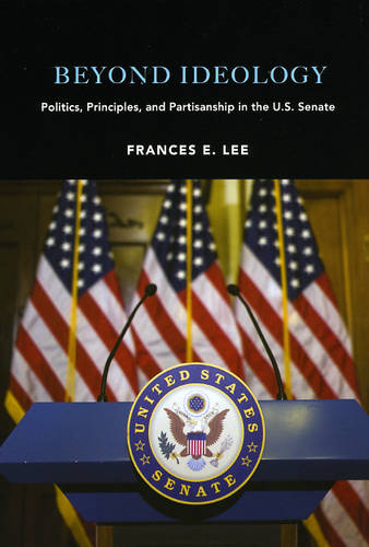 Beyond Ideology: Politics, Principles, and Partisanship in the U.S. Senate (Paperback)