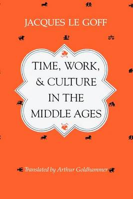 Time, Work and Culture in the Middle Ages (Paperback)