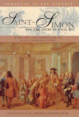Saint-Simon and the Court of Louis XIV (Hardback)