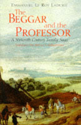 The Beggar and the Professor: A Sixteenth-Century Family Saga (Hardback)