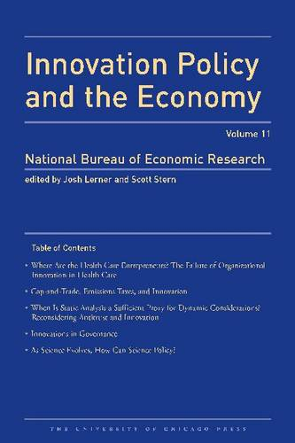 Innovation Policy and the Economy: v. 11 - National Bureau of Economic Research Innovation Policy and the Economy (Paperback)