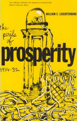 The Perils of Prosperity, 1914-32 - History of American Civilization (Paperback)