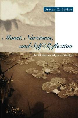 Monet, Narcissus and Self-reflection: The Modernist Myth of the Self (Paperback)