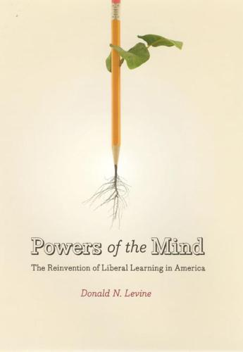 Powers of the Mind: The Reinvention of Liberal Learning in America (Paperback)