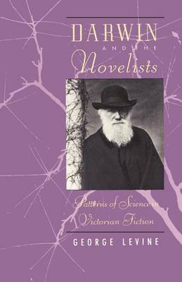 Darwin and the Novelists: Patterns of Science in Victorian Fiction (Paperback)