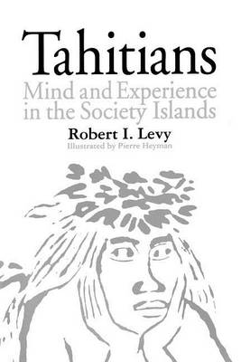 Tahitians: Mind and Experience in the Society Islands (Paperback)