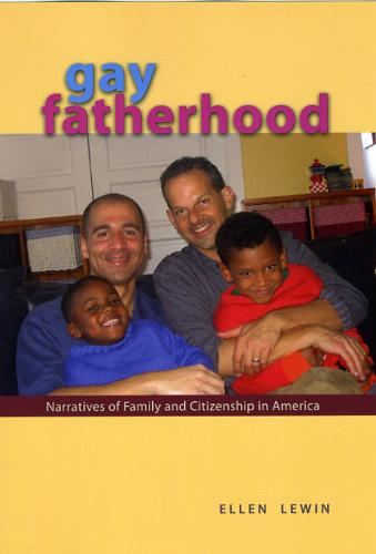 Gay Fatherhood: Narratives of Family and Citizenship in America (Paperback)