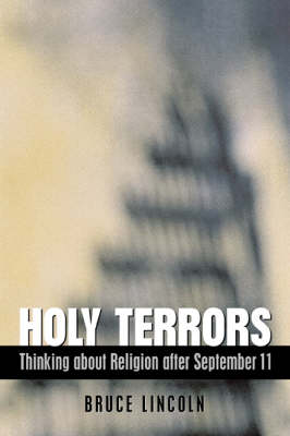 Holy Terrors: Thinking About Religion After September 11 (Hardback)