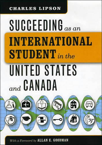 Succeeding as an International Student in the United States and Canada - Chicago Guides to Academic Life (Hardback)