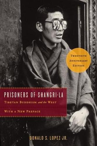 Prisoners of Shangri-La: Tibetan Buddhism and the West (Paperback)