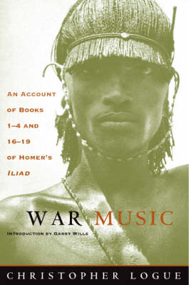 "War Music: An Account of Books 1-4 and 16-19 of Homer's ""Iliad"" (Paperback)"