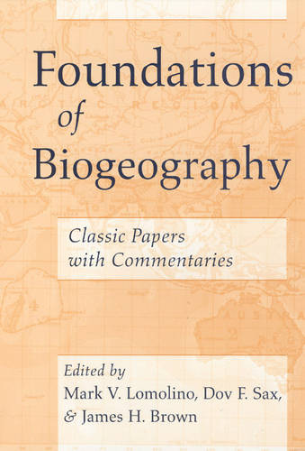 Foundations of Biogeography: Classic Papers with Commentaries (Paperback)