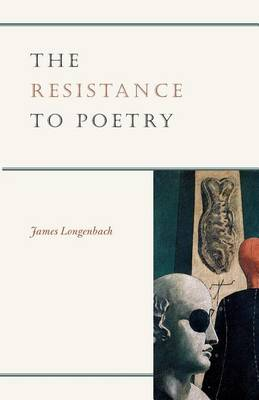 The Resistance to Poetry (Paperback)