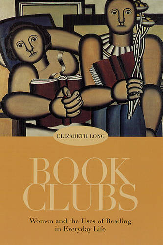 Book Clubs: Women and the Uses of Reading in Everyday Life (Paperback)