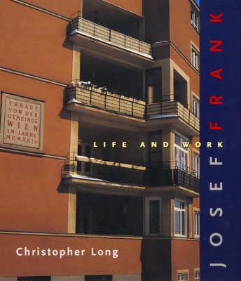 Josef Frank: Life and Work (Hardback)