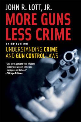 More Guns, Less Crime: Understanding Crime and Gun Control Laws - Studies in Law & Economics (Paperback)