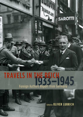 Travels in the Reich, 1933-1945: Foreign Authors Report from Germany (Hardback)