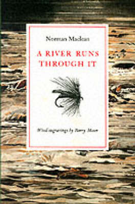 A River Runs Through it and Other Stories (Hardback)