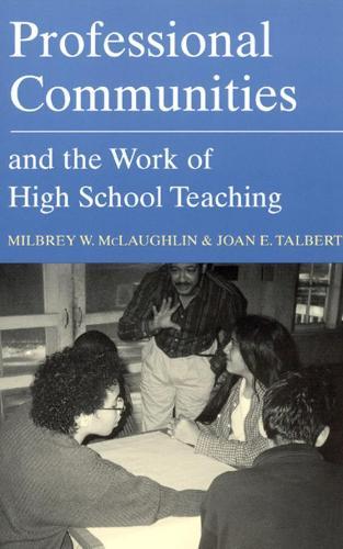 Professional Communities and the Work of High School Teaching (Hardback)