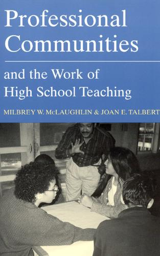 Professional Communities and the Work of High School Teaching (Paperback)