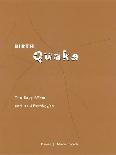 Birth Quake: The Baby Boom and Its Aftershocks - Population and Development Series (Hardback)