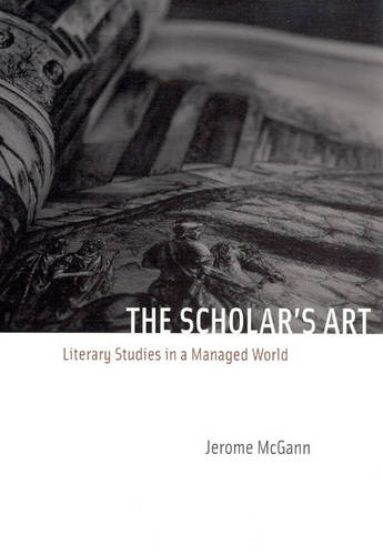 The Scholar's Art: Literary Studies in a Managed World (Paperback)