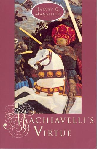 Machiavelli's Virtue (Hardback)