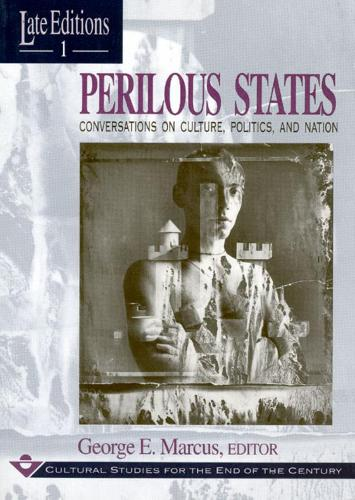 Perilous States: Conversations on Culture, Politics and Nation - Late Editions: Cultural Studies for the End of the Century S. 1 (Paperback)