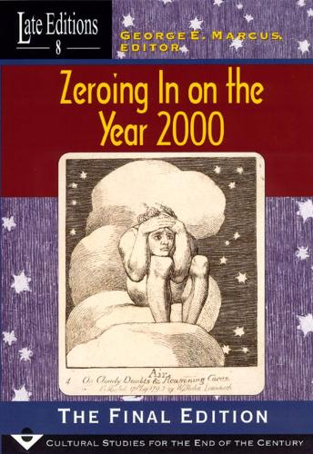 Zeroing in on the Year 2000: The Final Edition - Late Editions: Cultural Studies for the End of the Century S. No. 8 (Hardback)