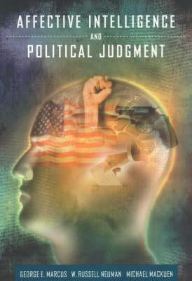 Affective Intelligence and Political Judgement (Paperback)