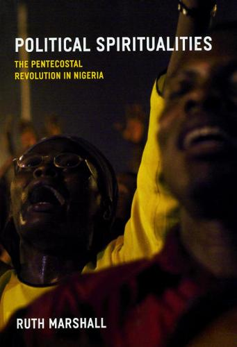 Political Spiritualities: The Pentecostal Revolution in Nigeria (Hardback)