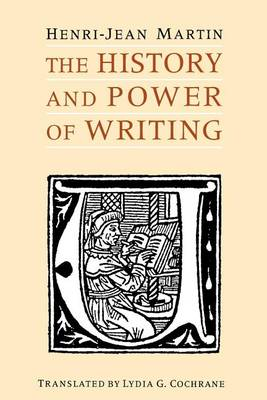 The History and Power of Writing (Paperback)